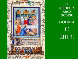 II . NEDJELJA KROZ GODINU GODINA C  2013.