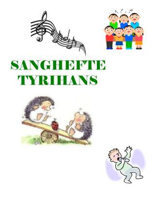 SANGHEFTE TYRIHANS