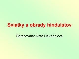 Sviatky a�obrady hinduistov