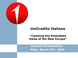 Analysts Presentation  Milan, March 25 th , 2002