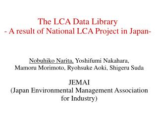 The LCA Data Library - A result of National LCA Project in Japan-