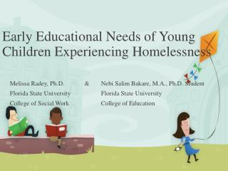 Early Educational Needs of Young Children Experiencing Homelessness
