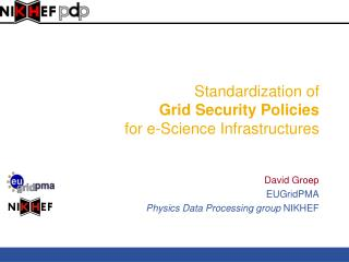 Standardization of  Grid Security Policies  for e-Science Infrastructures