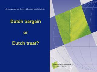 Dutch bargain or  Dutch treat?