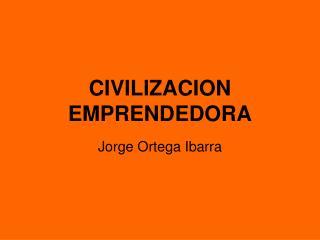 CIVILIZACION EMPRENDEDORA