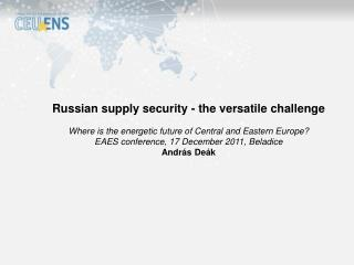 Russian supply security - the versatile challenge
