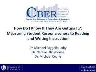 Dr. Michael Faggella-Luby Dr. Natalie Olinghouse Dr. Michael Coyne