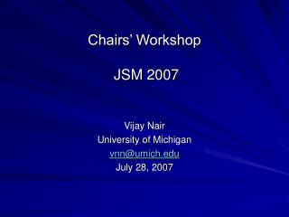 Chairs' Workshop  JSM 2007
