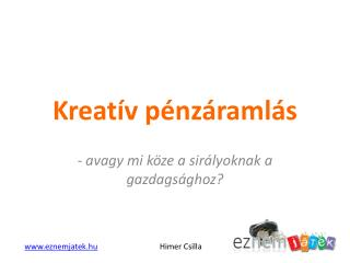 Kreat�v p�nz�raml�s