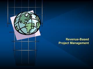 Revenue -Based  Project Management