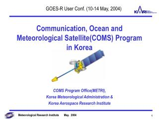 Communication, Ocean and Meteorological Satellite(COMS) Program in Korea