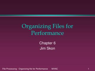 Organizing Files for Performance
