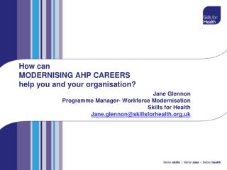 How can  MODERNISING AHP CAREERS help you and your organisation