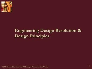 Engineering Design Resolution  Design Principles