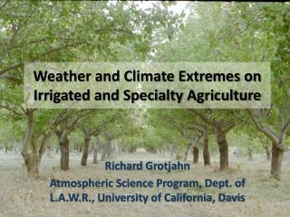 Weather and Climate Extremes on Irrigated and Specialty Agriculture