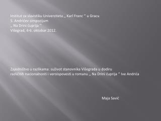 Institut za slavistiku Univerziteta ,, Karl Franc '' u Gracu  5 .  Andrić ev simpozijum