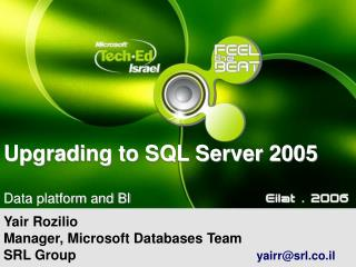 Upgrading to SQL Server 2005  Data platform and BI
