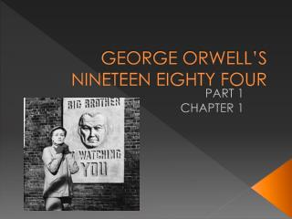 GEORGE ORWELL'S  NINETEEN EIGHTY FOUR