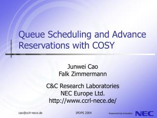 Queue Scheduling and Advance Reservations with COSY