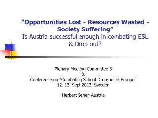 "Plenary Meeting Committee 3 & Conference on ""Combating School Drop-out in Europe"""