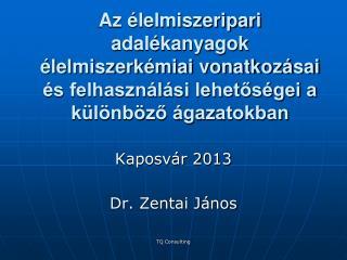 Kaposvár 2013 Dr. Zentai János
