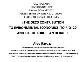 « THE OECD CONTRIBUTION  TO EVIRONMENTAL ECONOMICS, TO RIO+20  AND TO THE EUROPEAN DEBATE»