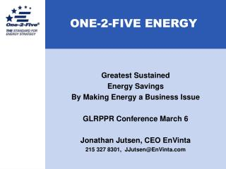 Greatest Sustained Energy Savings By Making Energy a Business Issue GLRPPR Conference March 6