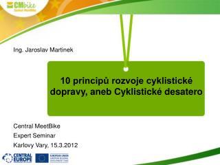 10 principů rozvoje cyklistické dopravy, aneb Cyklistické desatero