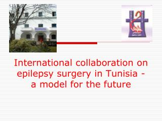 International collaboration on epilepsy surgery in Tunisia - a model for the future