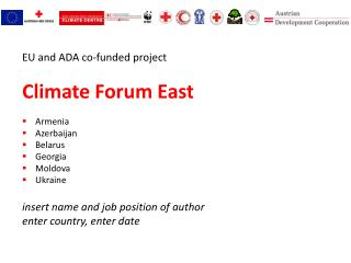 EU  and  ADA  co-funded project Climate Forum East Armenia Azerbaijan Belarus Georgia Moldova