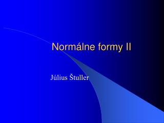 Normálne formy II
