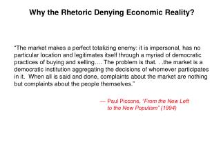 Why the Rhetoric Denying Economic Reality?
