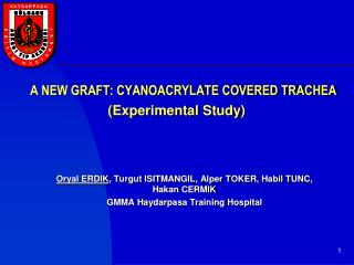 A NEW GRAFT: CYANOACRYLATE COVERED TRACHEA ( Experimental Study )