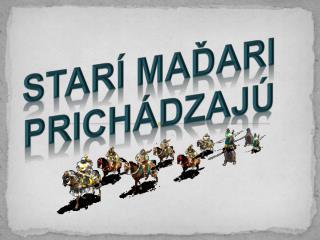 Starí  maďari  prichádzajú