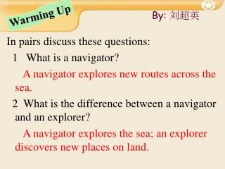 In pairs discuss these questions:   1   What is a navigator?