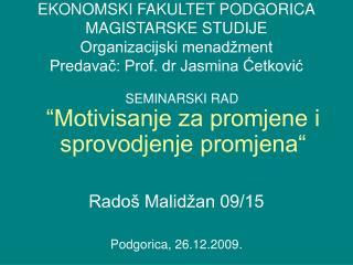 """SEMINARSKI RAD """"Motivisanje za promjene i sprovodjenje promjena"""" Radoš Malidžan 09/15"""