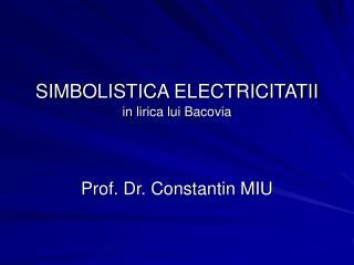 SIMBOLISTICA ELECTRICITATII in lirica lui Bacovia
