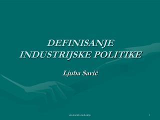 DEFINISANJE INDUSTRIJSKE POLITIKE