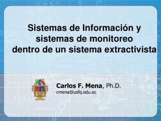 Sistemas de Información y sistemas de monitoreo  dentro de un sistema extractivista
