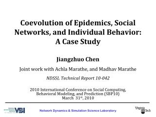 Coevolution  of Epidemics, Social Networks, and Individual Behavior: A Case Study