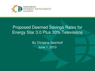 Proposed Deemed Savings Rates for Energy Star 3.0 Plus 30% Televisions