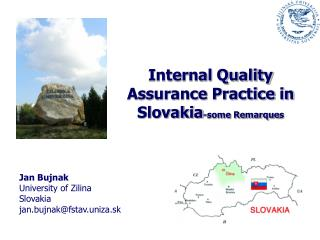 Internal Quality Assurance Practice in Slovakia -some Remarque s