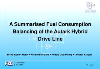A Summarised Fuel Consumption Balancing of the Autark Hybrid Drive Line