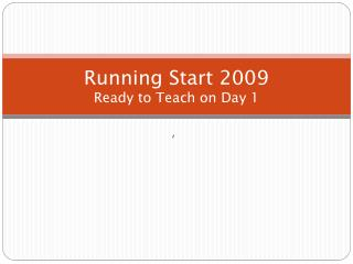 Running Start 2009 Ready to Teach on Day 1