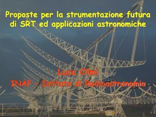 Proposte per la strumentazione futura di SRT ed applicazioni astronomiche