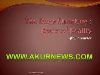 The Deep Structure : Roots of Reality