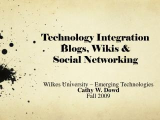 Technology Integration Blogs, Wikis &  Social Networking