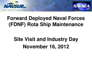 Forward Deployed Naval Forces (FDNF) Rota Ship Maintenance  Site Visit and Industry Day