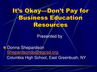 It's Okay—Don't Pay for Business Education Resources