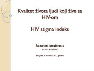 Kvalitet života ljudi koji žive sa HIV-om HIV stigma indeks
